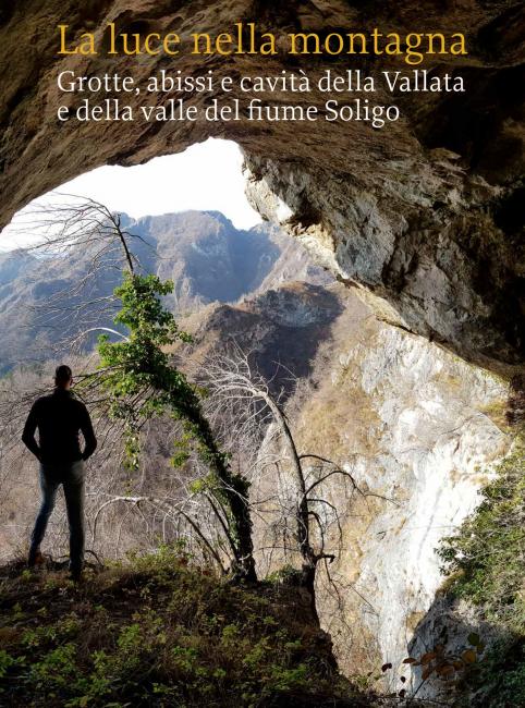 Grotte, abissi e cavità della Vallata e della valle del fiume Soligo
